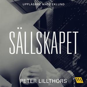 Sällskapet (ljudbok) av Peter Lillthors