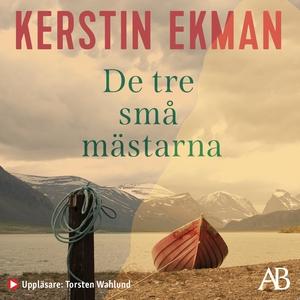 De tre små mästarna (ljudbok) av Kerstin Ekman