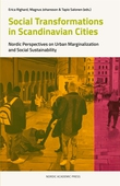 Social transformations in scandinavian cities : nordic perspectives on urban marginalization and social sustainability