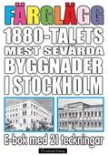 Färglägg 1880-talets mest sevärda byggnader i Stockholm – E-bok med 21 teckningar
