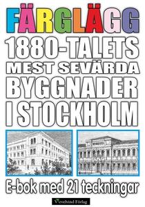 Färglägg 1880-talets mest sevärda byggnader i S