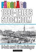 Färglägg 1880-talets Stockholm – E-bok med 21 teckningar