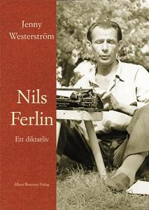 Nils Ferlin - ett diktarliv (e-bok) av Jenny We