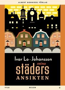 Mina städers ansikten (e-bok) av Ivar Lo-Johans