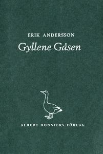 Gyllene Gåsen (e-bok) av Erik Andersson