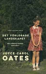Det förlorade landskapet (e-bok) av Joyce Carol