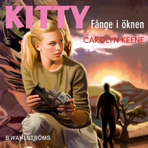 Kitty - Fånge i öknen (ljudbok) av Carolyn Keen