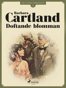 Doftande blomman (e-bok) av Barbara Cartland