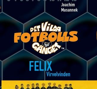 Det vilda fotbollsgänget 2 - Felix (ljudbok) av
