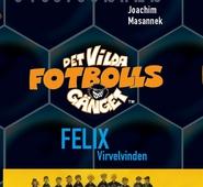 Det vilda fotbollsgänget 2: Felix