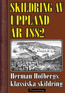Skildring av Uppland år 1882 (e-bok) av Herman