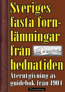 Sveriges fasta fornlämningar från hednatiden –