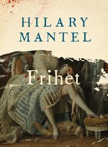 Frihet (e-bok) av Hilary Mantel