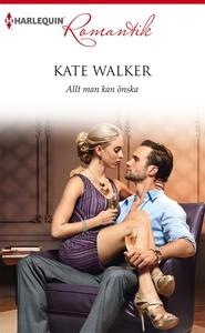 Allt man kan önska (e-bok) av Kate Walker
