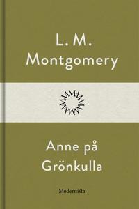 Anne på Grönkulla (e-bok) av L. M. Montgomery,