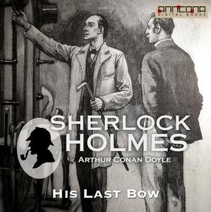 His Last Bow (ljudbok) av Arthur Conan Doyle