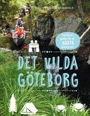 Det vilda Göteborg: Familjens guide till de bästa äventyren