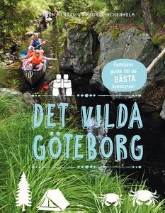 Det vilda Göteborg: Familjens guide till de bäs