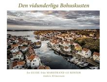Den vidunderliga Bohuskusten: En guide från Marstrand till Koster