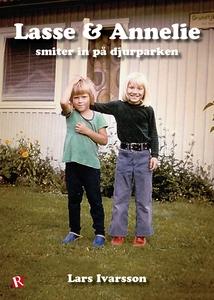 Lasse & Annelie smiter in på djurparken (e-bok)