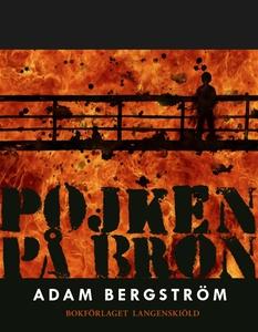 Pojken på bron (e-bok) av Adam Bergström