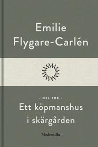 Ett köpmanshus i skärgården (Del tre) (e-bok) a