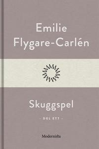 Skuggspel (Del ett) (e-bok) av Emilie Flygare-C