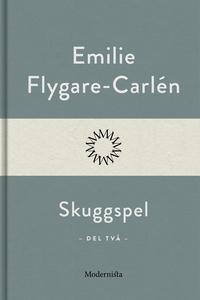 Skuggspel (Del två) (e-bok) av Emilie Flygare-C