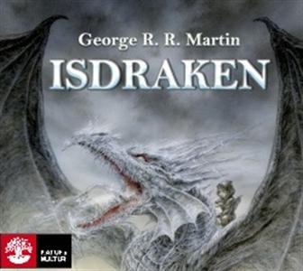 Isdraken (ljudbok) av George R. R Martin