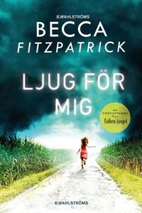 Ljug för mig (e-bok) av Becca Fitzpatrick