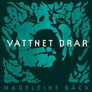 Vattnet drar (ljudbok) av Madeleine Bäck