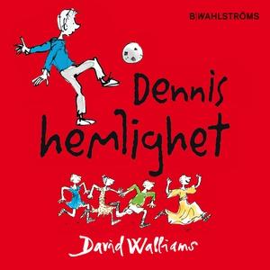 Dennis hemlighet (ljudbok) av David Walliams