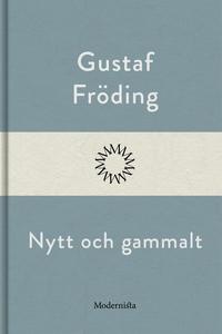 Nytt och gammalt (e-bok) av Gustaf Fröding