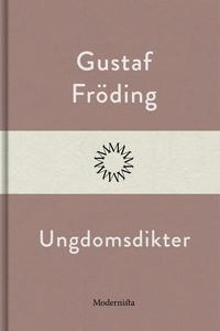 Ungdomsdikter (e-bok) av Gustaf Fröding