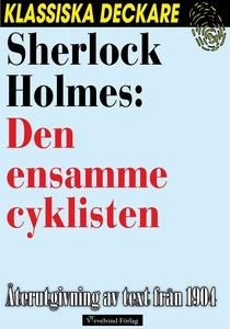 Sherlock Holmes: Den ensamme cyklisten (e-bok)