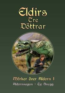 Eldirs Tre Döttrar: Mörker över Aldorn, del 1 (