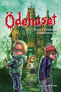 Axels monsterjakt 2 - Ödehuset (e-bok) av Ewa C