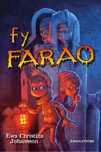 Axels monsterjakt 3 - Fy Farao (e-bok) av Ewa C
