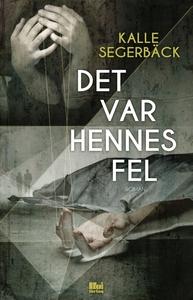 Det var hennes fel (e-bok) av Kalle Segerbäck