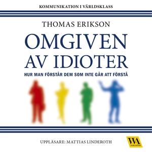 Omgiven av idioter (ljudbok) av Thomas Erikson