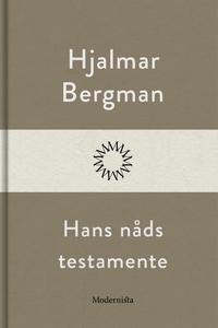 Hans nåds testamente (e-bok) av Hjalmar  Bergma