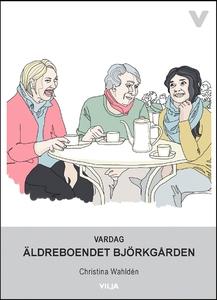 Vardag - Äldreboendet Björkgården (ljudbok) av