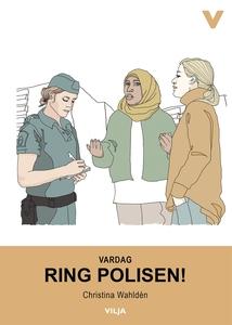 Vardag - Ring polisen! (ljudbok) av Christina W