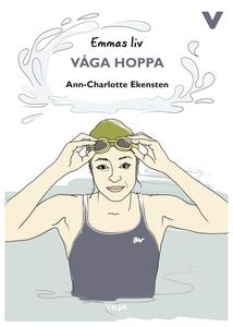 Emmas liv - Våga hoppa (ljudbok) av Ann-Charlot
