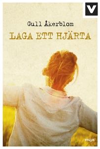 Laga ett hjärta (ljudbok) av Gull Åkerblom