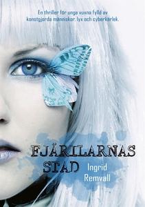 Fjärilarnas stad (e-bok) av Ingrid Remvall