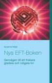 Nya EFT-Boken: Genvägen till ett friskare gladare och roligare liv!