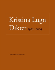 Dikter 1972-2003 (e-bok) av Kristina Lugn