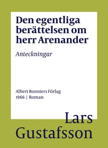 Den egentliga berättelsen om herr Arenander : A