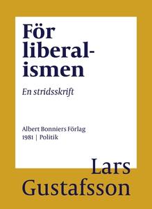 För liberalismen : En stridsskrift (e-bok) av L